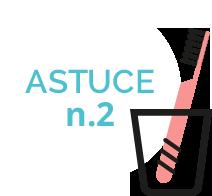 Astuce n°2